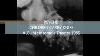 PSYCHE - Children Carry Knives 1985
