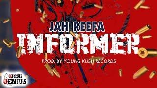 Jah Reefa - Informer (Raw) July 2018