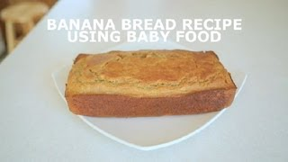 Banana Bread Recipe Using Baby Food : Banana Bread