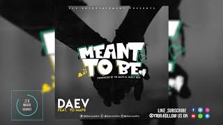 """Artist(s):daev ft. yo maps song: """"meant to be""""(official audio 2019) 