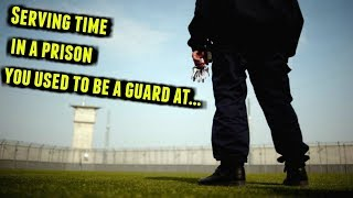 From Prison Guard To Prisoner...