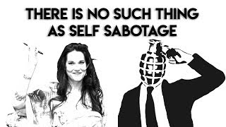 There Is No Such Thing as Self Sabotage  - Teal Swan