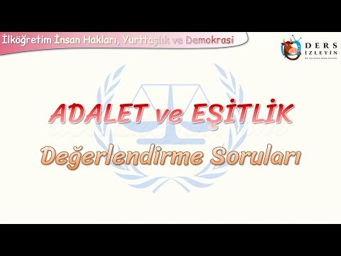 ADALET VE EŞİTLİK / DEĞERLENDİRME SORULARI
