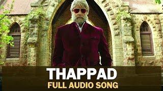 Thappad | Full Audio Song | Shamitabh