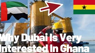 Why Dubai United Arab Emirates Eyes Ghana As Next Investment Frontier