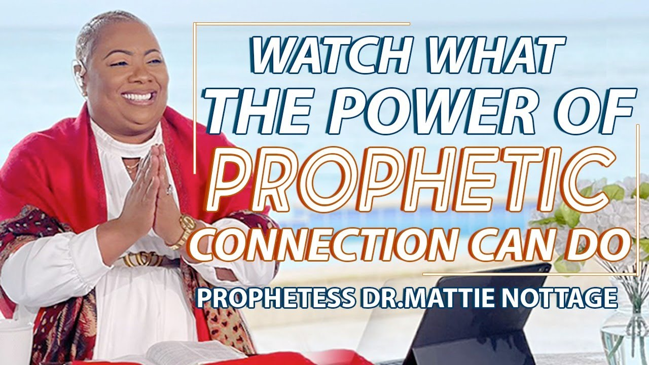 Download WATCH WHAT THE POWER OF PROPHETIC CONNECTION CAN DO| PROPHETESS MATTIE NOTTAGE