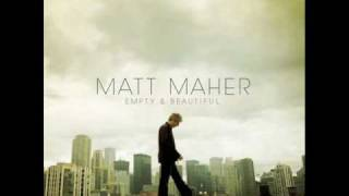 Watch Matt Maher Empty  Beautiful video