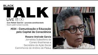 Black Talk #034 - Comunicação e Educação pelo Capital da Consciência