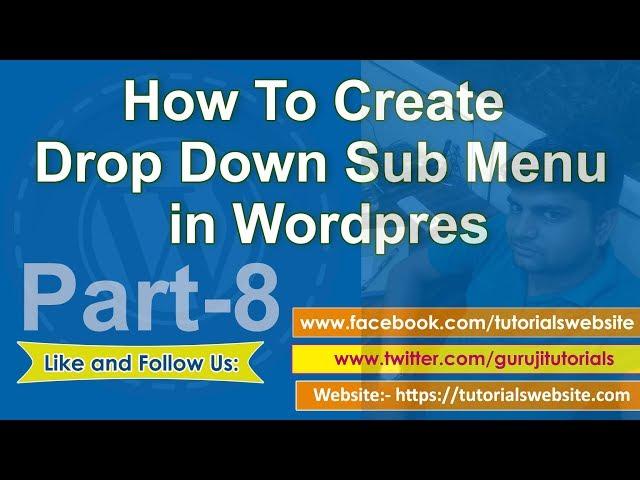 wordpress tutorial in hindi step by step- Part-8:  How to create Drop Down Sub Menu in Wordpress