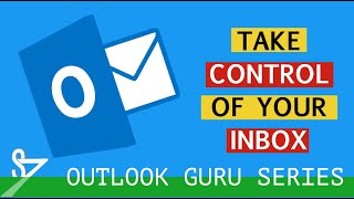 Outlook Time Management 1: How to Take Control of Your Inbox