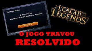 Como Resolver O Erro Do League Of Legends: O Jogo Travou !!!