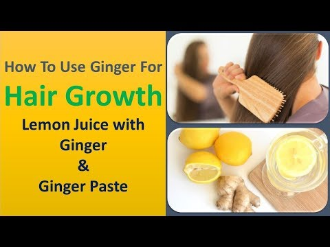 How To Use Ginger For Hair Growth    Lemon Juice with Ginger & Ginger Paste