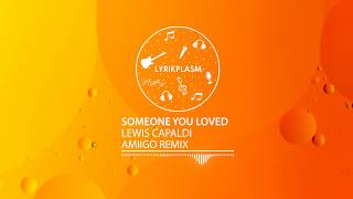 Lewis Capaldi - Someone You Loved (AMIIGO Remix)