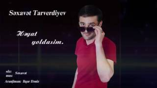 Sexavet Tarverdiyev - Heyat yoldasim ( 2016 ) mp3