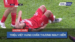 Pha bóng va chạm nguy hiểm khiến Triệu Việt Hưng đi cấp cứu | HAGL