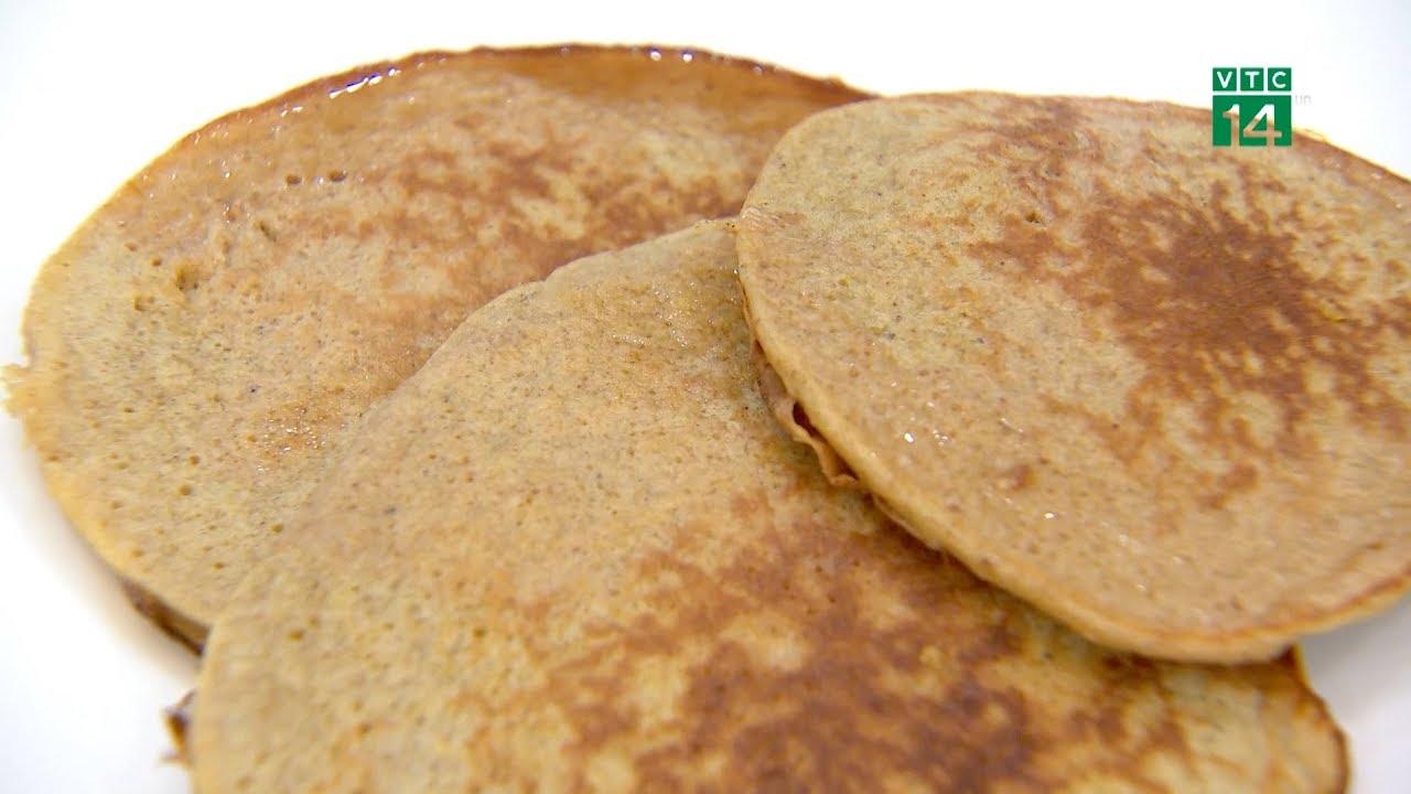 Bánh pancake chuối yến mạch: Món ăn sáng thơm ngon, bổ dưỡng | VTC14