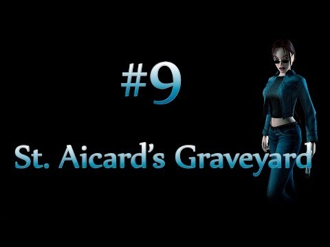 Tomb Raider VI The Angel of Darkness: Level 9 - St. Aicard's Graveyard |