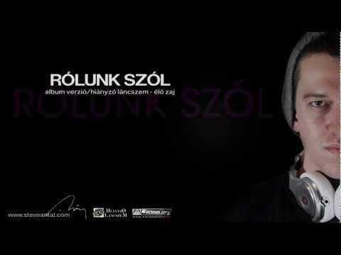 Steve Antal - Rólunk szól (Album Verzió - Official)