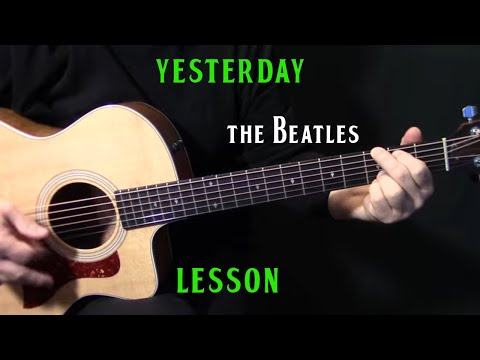 """How To Play """"Yesterday"""" On Guitar By The Beatles Paul McCartney - Acoustic Guitar Lesson Tutorial"""