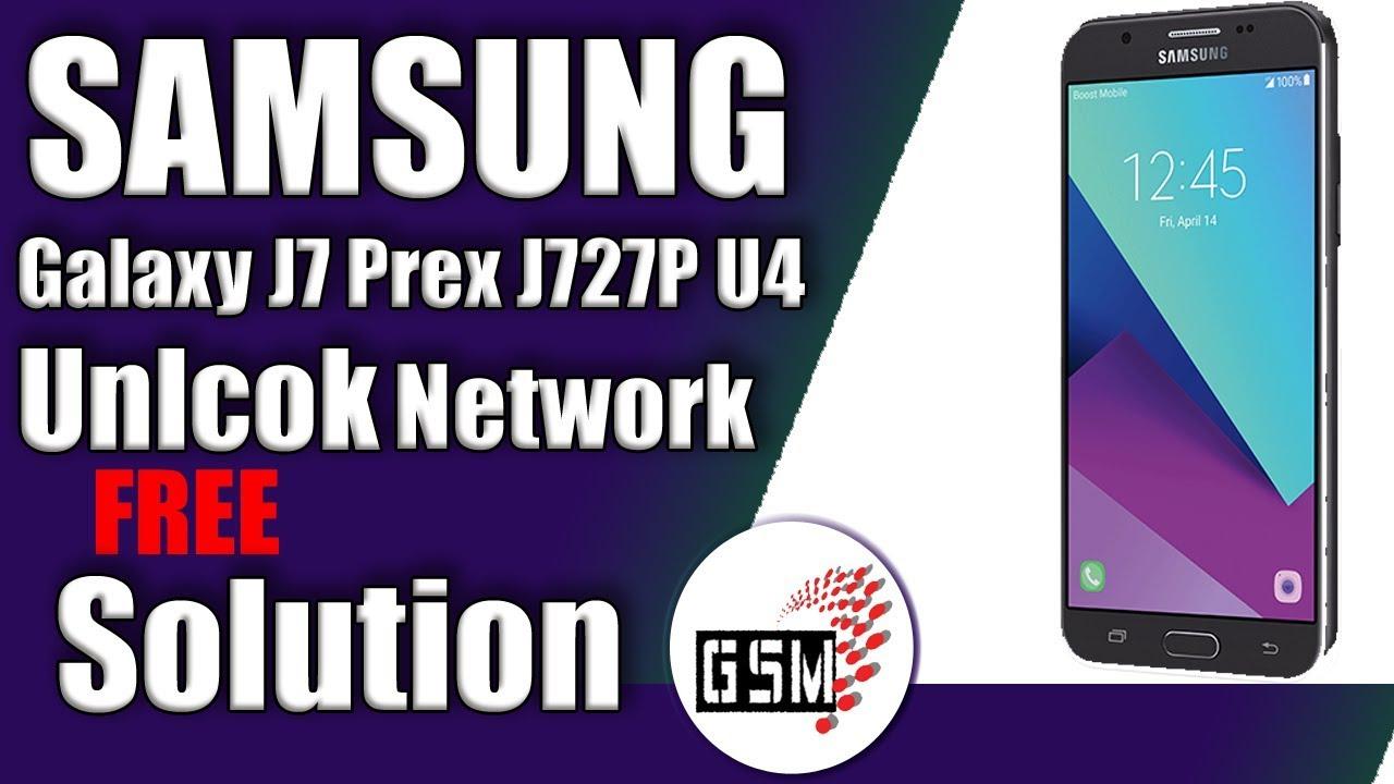 Samsung Galaxy J727P U4 Unlock Solution | J727P bit4 Unlock Solution by GSM  Karachi 786