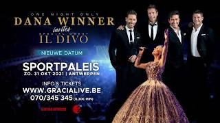 Dana Winner Invites Il Divo (new date) - Oct 31, 2021 - Sportpaleis Antwerpen (BE)