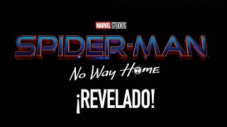 Spider-Man 3 ¡Título revelado! #SpiderManNoWayHome