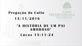 pregacao (A história de um pai amoroso) 13-11-16