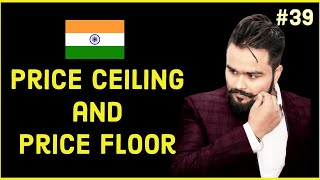 #39, Price ceiling and price floor | Micro economics | Class 11 | Class 12