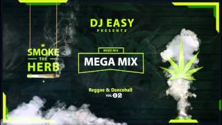 Smoke The Herb Mega Mix Best of Weed Songs Part 2 [Weed Smokers Reggae Dancehall] mix by Djeasy