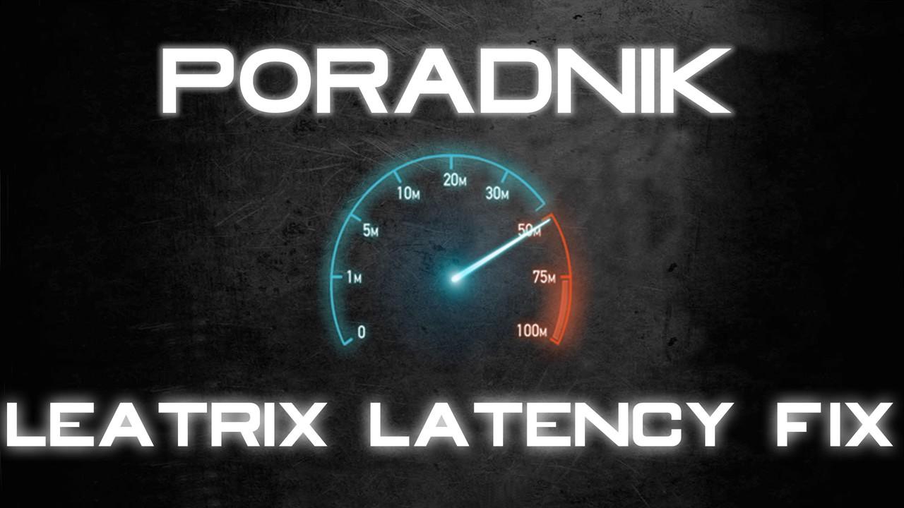 Leatrix Latency Fix Poradnik by SirMisiek