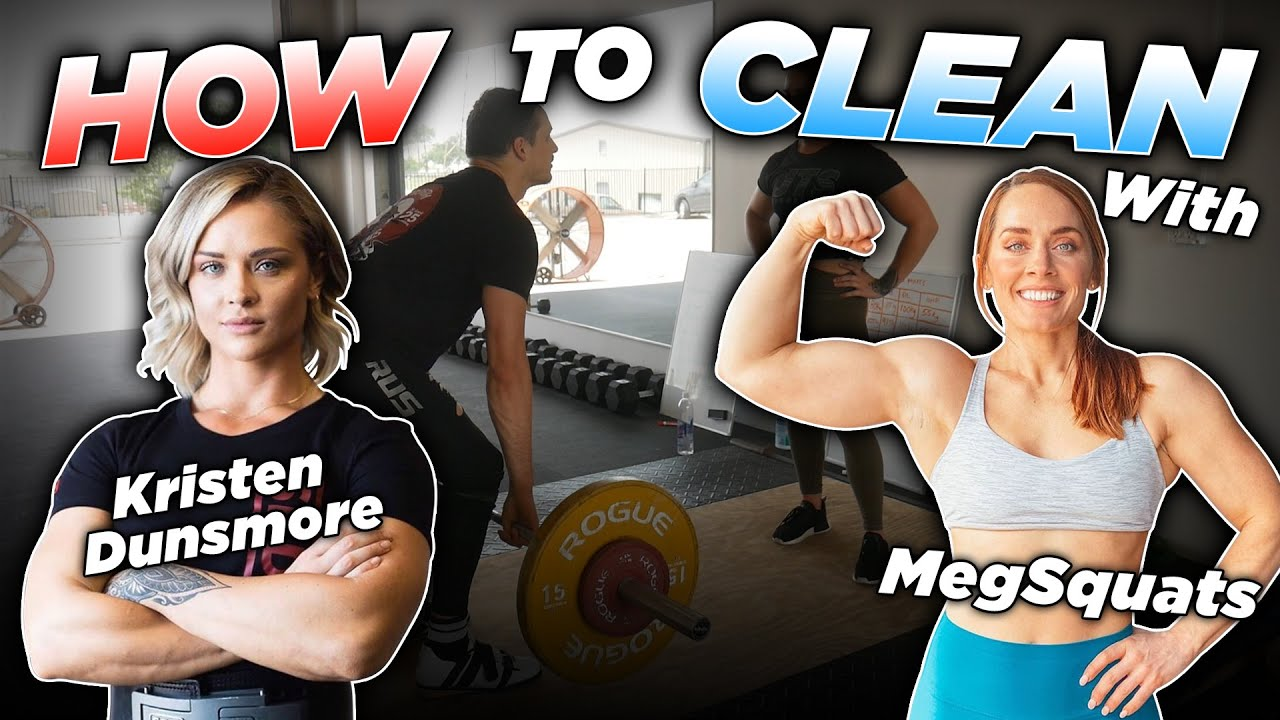 How to Power Clean with MEG SQUATS and KRISTEN DUNSMORE