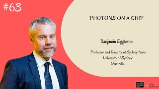 Photons on a Chip ft. Benjamin Eggleton | #63 Under the Microscope