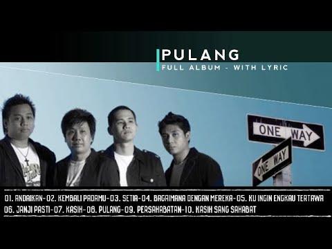 ONE WAY - PULANG FULL ALBUM (+LIRIK)