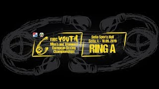 EUBC Youth European Boxing Championships SOFIA 2019 Day 2 Ring A