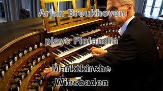 Arjan Breukhoven plays live Finlandia at the organ of the Marktkirche in Wiesbaden (Germany)