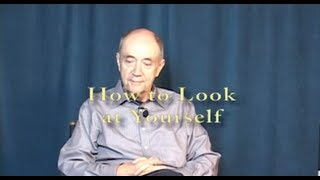 How to Look at Yourself