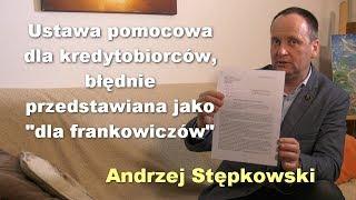 """Ustawa pomocowa dla kredytobiorców, błędnie przedstawiana jako """"dla frankowiczów"""" - A. Stępkowski"""