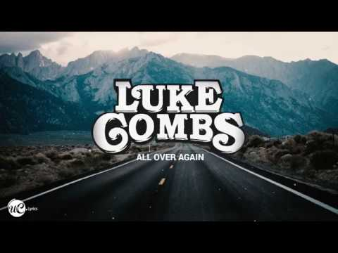 Luke Combs - All Over Again (Lyric Video) 🎵