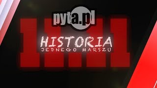 Historia Jednego Marszu / The Story of One March / pyta.pl (ENG SUB)