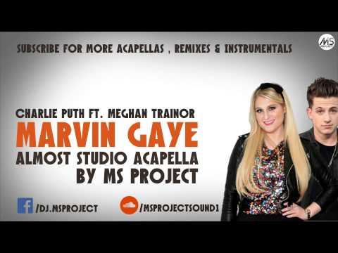 Charlie Puth - Marvin Gaye (Official Acapella - Vocals Only) Ft. Meghan Trainor + DL