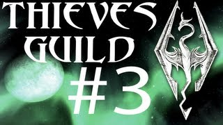 Skyrim: Thieves Guild 3 - Loud and Clear