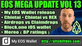 EOS Mega Update Vol 13: MyEOSWallet release! Chintai & REX comparison, EOS Airdrops, BP Collusion