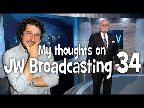 My thoughts on JW Broadcasting 34 - July 2017 (with Tony Morris)