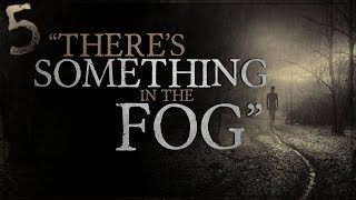 """""""There Was Something in the Fog"""" 