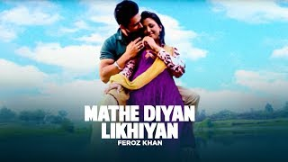 Feroz Khan Mathe Diyan Likhiyan Official HD Video | White Bangles