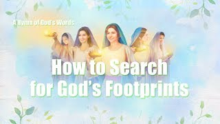 "2019 Gospel Worship Song | ""How to Search for God's Footprints"" (Lyrics)"