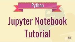 Jupyter Notebook Tutorial / Ipython Notebook Tutorial
