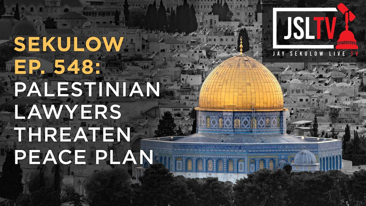 Palestinian Authority Lawyers Threaten White House Peace Plan - Sekulow Ep. 548 - ACLJ
