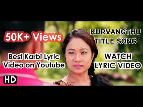 Kurvangthu Title Song | Lyric Video | New Karbi Movie 2017