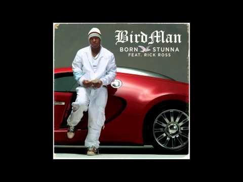 Birdman ft Rick Ross - Born Stunna (Clear BassBoosted)
